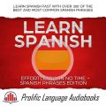 Learn Spanish Effortlessly in No Time – Spanish Phrases Edition, Prolific Language Audiobooks