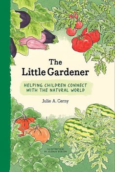 The Little Gardener, Julie Cerny