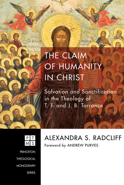 The Claim of Humanity in Christ, Alexandra S. Radcliff