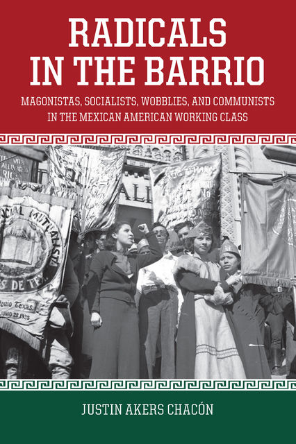 Radicals in the Barrio, Justin Akers Chacón