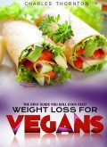 Weight Loss for Vegans, Charles Thornton