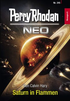 Perry Rhodan Neo 245: Saturn in Flammen, Ben Calvin Hary