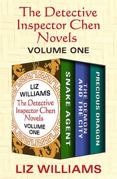 The Detective Inspector Chen Novels Volume One, Liz Williams