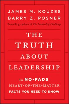 The Truth about Leadership, Barry Z.Posner, James M.Kouzes