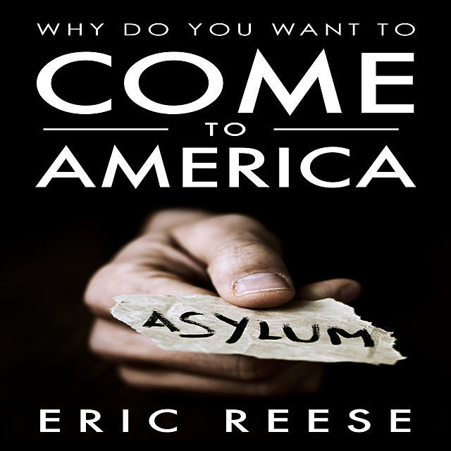 Why Do You Want To Come To America, Eric Reese