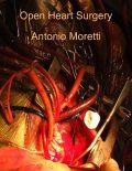 Open Heart Surgery, Antonio Moretti