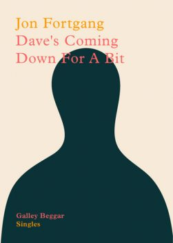 Dave's Coming Down For A Bit, Jon Fortgang