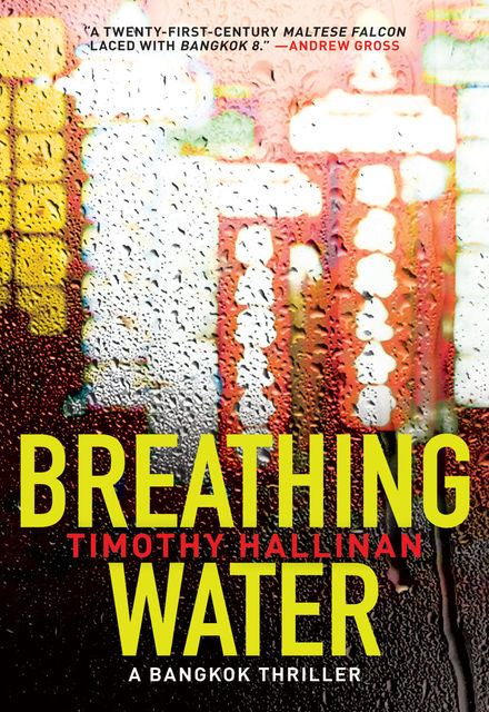 Breathing Water: A Bangkok Thriller, Timothy Hallinan
