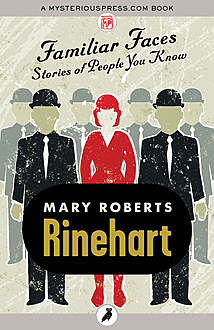 Familiar Faces, Mary Roberts Rinehart