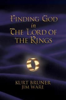 Finding God in The Lord of the Rings, Kurt Bruner