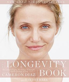 THe Longevity Book, Cameron Diaz, Sandra Bark