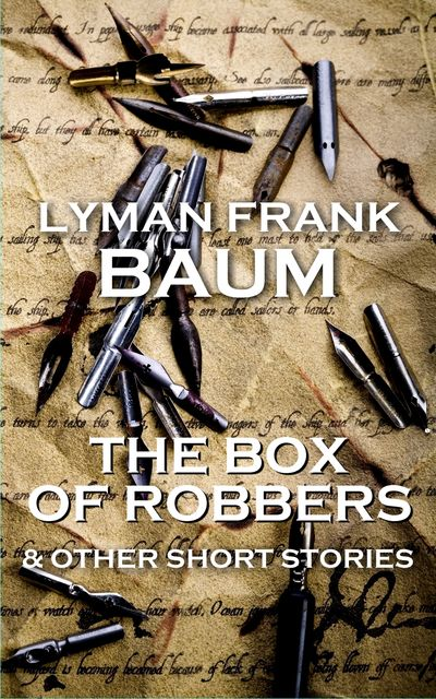 Box Of Robbers And Other Stories, Lyman Frank Baum