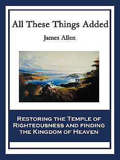 All These Things Added, James Allen