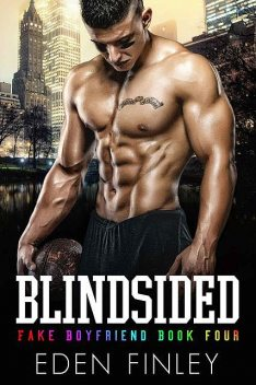 Blindsided: Fake Boyfriend Book 4, Eden Finley