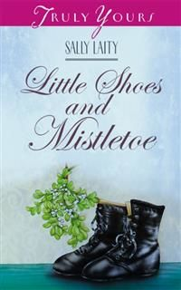 Little Shoes and Mistletoe, Sally Laity