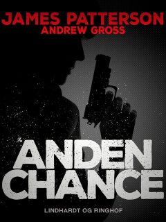 Anden chance, James Patterson, Andrew Gross