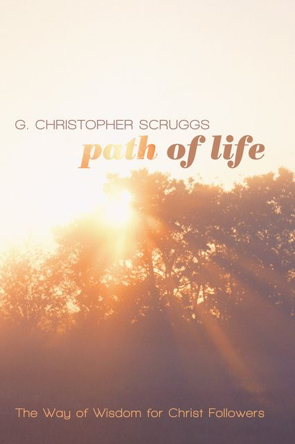 Path of Life, G. Christopher Scruggs