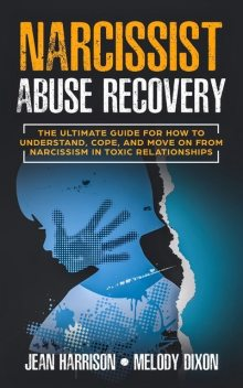 Narcissist Abuse Recovery, Jean Harrison, Melody Dixon