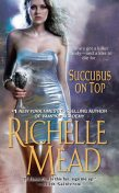 Succubus On Top, Richelle Mead