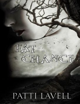 Fat Chance, Patti Lavell