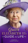 Queen Elizabeth II's Guide to Life, Karen Dolby