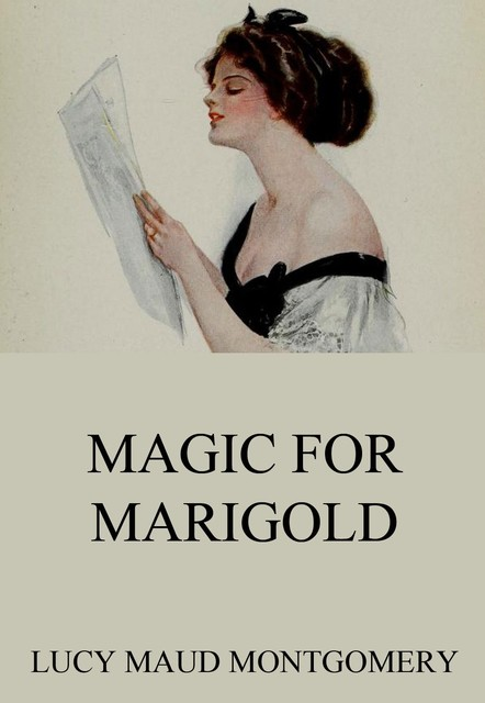Magic for Marigold, Lucy Maud Montgomery