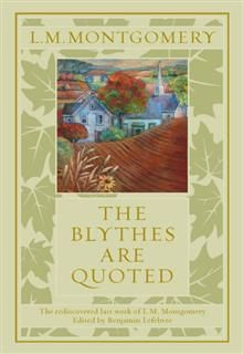 Blythes Are Quoted, Lucy Maud Montgomery