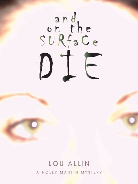 And on the Surface Die, Lou Allin