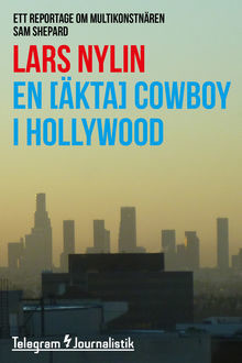 En [äkta] cowboy i Hollywood, Lars Nylin