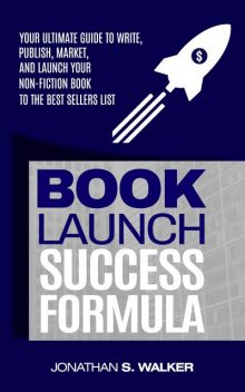 Book Launch Success Formula, Jonathan Walker