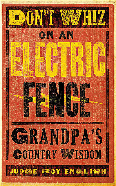 Don't Whiz on an Electric Fence, Roy English