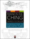 Introduction to Architecture, Francis D.K.Ching, James F.Eckler