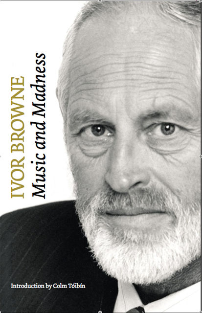 Ivor Browne, the Psychiatrist: Music and Madness, Ivor Browne