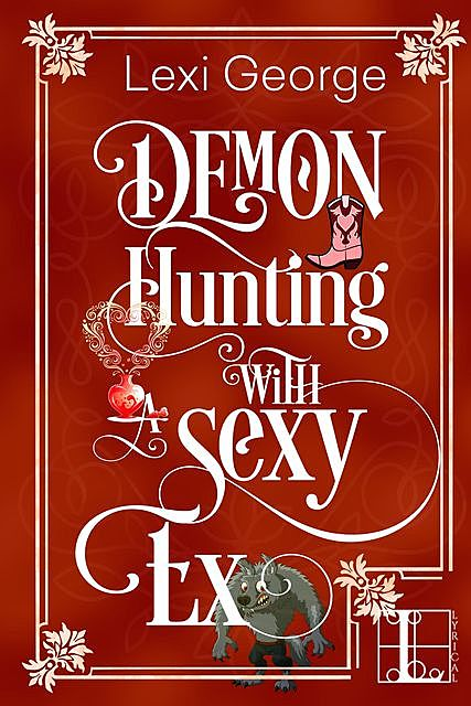 Demon Hunting with a Sexy Ex, Lexi George
