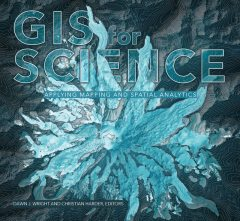 GIS for Science, Dawn J.Wright, Christian Harder
