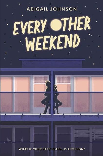 Every Other Weekend, Abigail Johnson