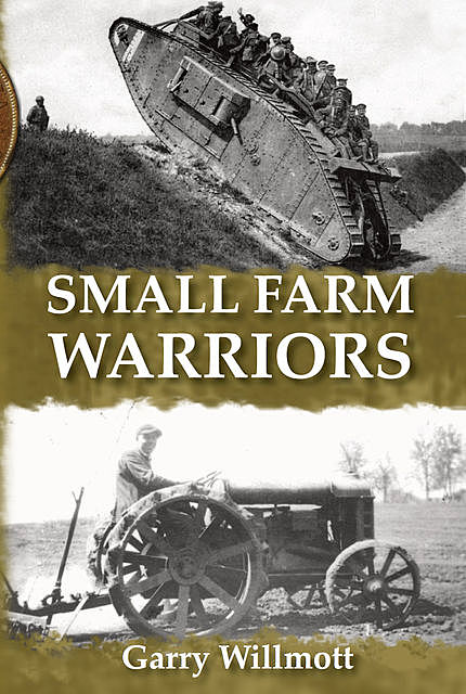 Small Farm Warriors, G.S. Willmott