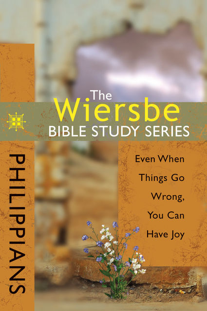 The Wiersbe Bible Study Series: Philippians, Warren W. Wiersbe