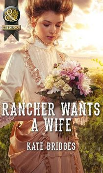 Rancher Wants a Wife, Kate Bridges