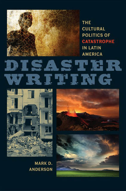 Disaster Writing, Mark Anderson
