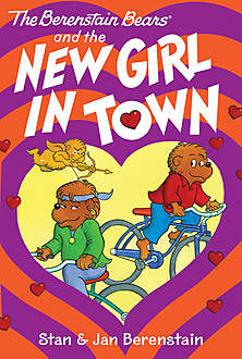 The Berenstain Bears Chapter Book: The New Girl in Town, Jan Berenstain, Stan