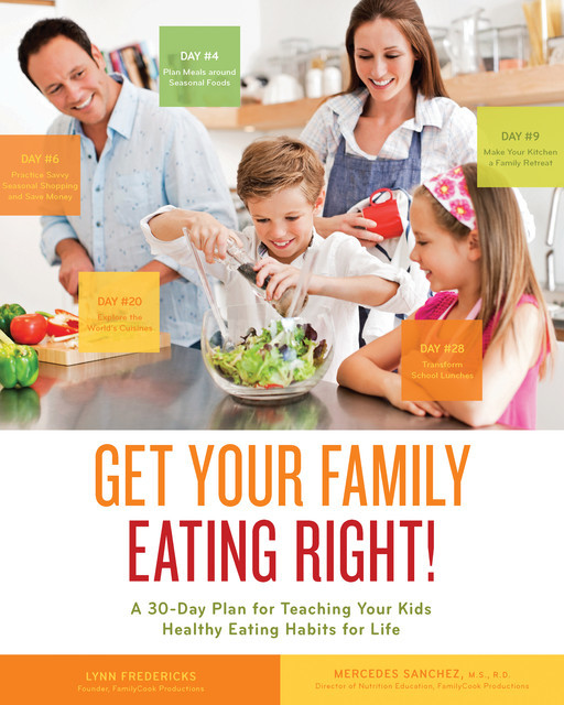 Get Your Family Eating Right, Lynn Fredericks, Mercedes Sanchez