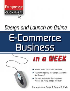 Design and Launch an E-Commerce Business in a Week, Jason R.Rich