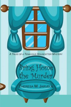 Bring Home the Murder, Theresa Jarvela