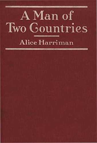 A Man of Two Countries, Alice Harriman