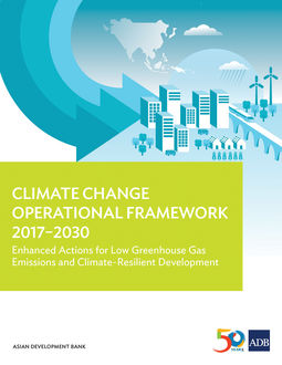 Climate Change Operational Framework 2017–2030, Asian Development Bank