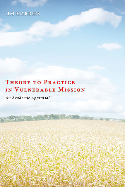 Theory to Practice in Vulnerable Mission, Jim Harries