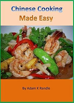 Authentic Chinese Culinary Recipes, R Smith