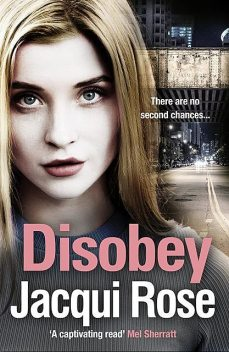 Disobey, JACQUI ROSE