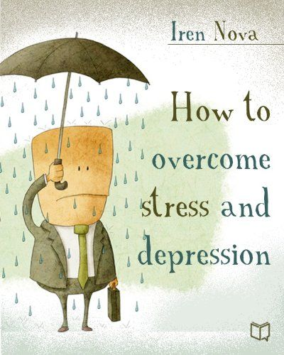 How to overcome stress and depression, Iren Nova